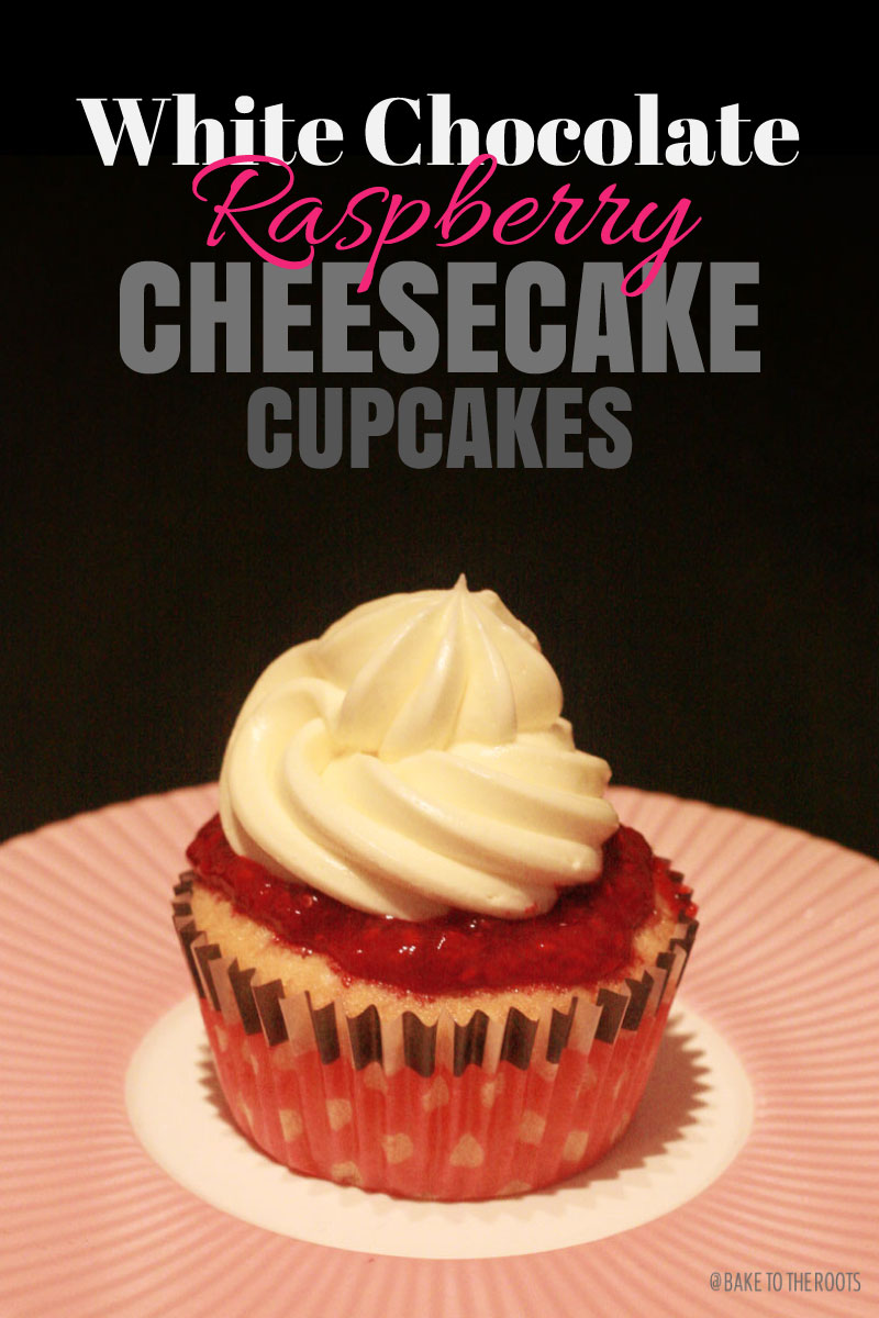 White Chocolate Raspberry Cheesecake Cupcakes | Bake to the roots