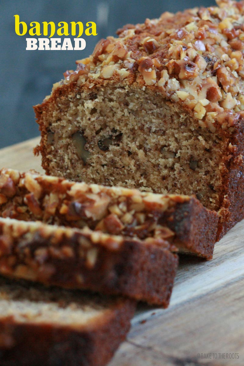 Banana Bread | Bake to the roots