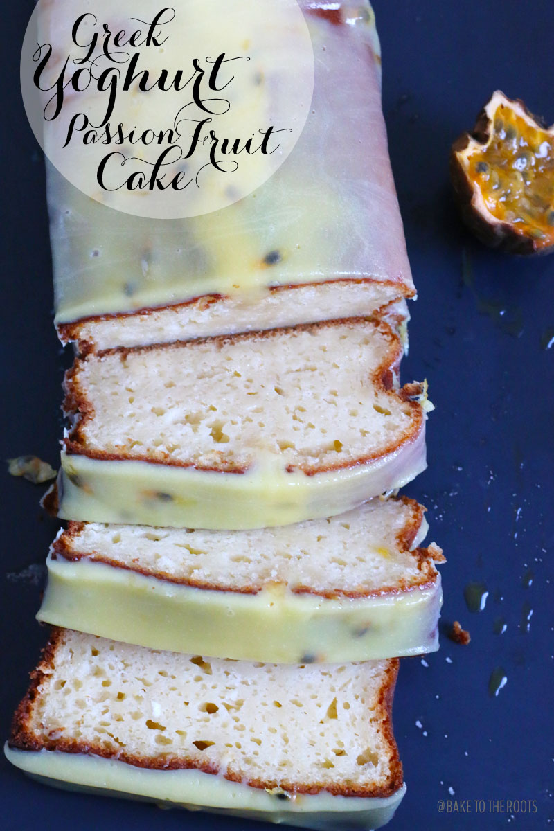 Greek Yoghurt Passion Fruit Cake | Bake to the roots