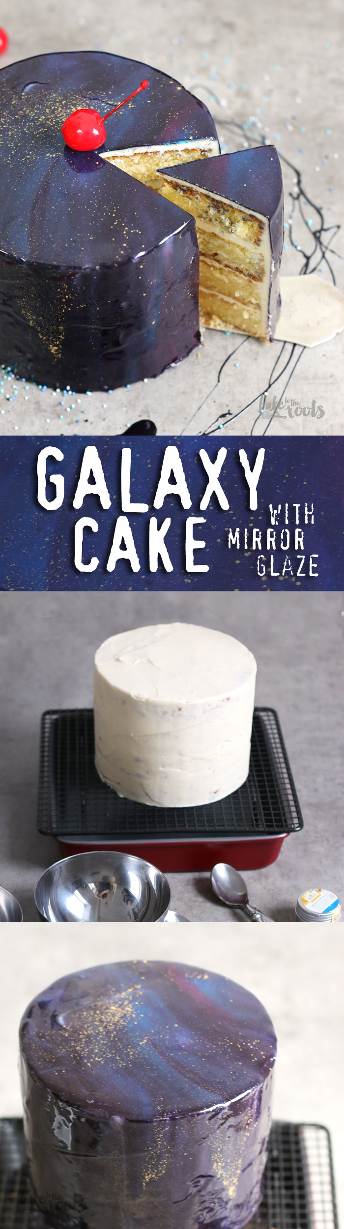 Galaxy Cake mit Mirror Glaze | Bake to the roots