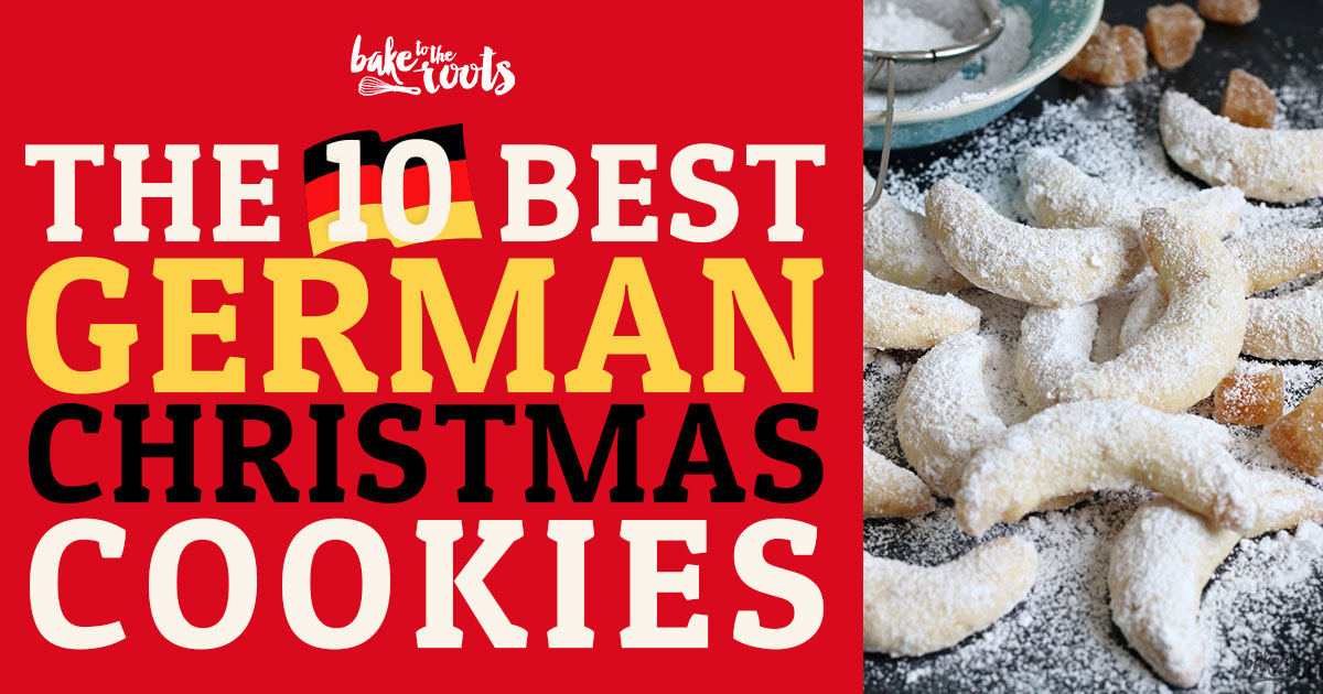 The 10 Best German Christmas Cookies Bake To The Roots